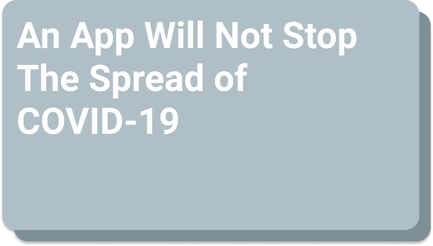 An App Will Not Stop The Spread of COVID-19